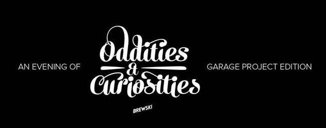 An Evening of Oddities and Curiosities – Garage Project Edition